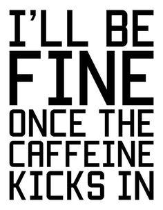 I'll be just fine ;)☕