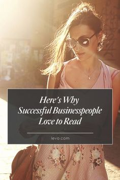 Successful people love to #read. Here's why. www.levo.com #levoleague