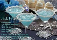 JACK FROST MARTINI Makes 4 drinks Combine: 1 cup pineapple juice ½ cup ounces) light rum or vodka ½ cup ounces) blue curacao ½ cup ounces) cream of coconut (not coconut milk) 10 to 12 ice cubes Mix together and strain into martini glass. Rim the Party Drinks, Cocktail Drinks, Cocktail Recipes, Alcoholic Drinks, Beverages, Blue Drinks, Drink Recipes, Malibu Recipes, Drinks Wedding