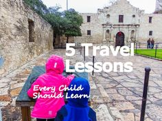 Five Travel Lessons Every Child Should Learn