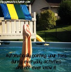 Automatically pointing your toes during everyday activities and not even knowing it:)