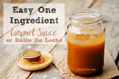 Easy One Ingredient Caramel Sauce or Dulce De Leche via @gatorbritches