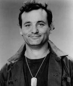 Bill Murray :)