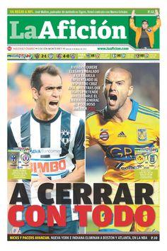 """Portada de hoy: """"A CERRAR CON TODO"""" ( Rayados quiere llegar embalado a la Liguilla y Tigres buscará el Liderato General)"""
