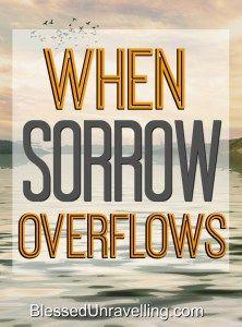 When Sorrow Overflows