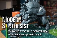 New bloggin for ya detailing the build process for my #tyranids Dactylis from an #exocrine conversion.  in bio. #paintingwarhammer