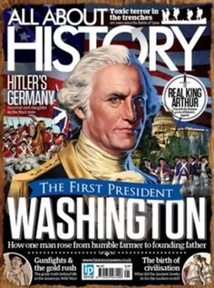 History facts, famous people, war and inventions - All About History Magazine Wall Street, George Washington, La Prohibition, Battle Of Ypres, All About Space, History Magazine, News Magazines, Founding Fathers, Ancient Civilizations