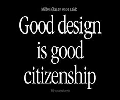 """You may remember my 2002 post about Steven Heller's """"Citizen Designer."""" Milton Glaser often says, """"Good design is good citizenship."""" So, we asked Designers on Linkedin. The responses we got are somewhat amazing! Is the graphic designer as accountable as the marketing and publicity departments for the propagation of a message or idea? Be careful, don't answer until you've read this.   #graphicdesign #designers #design #herblubalin   #graphicdesign #designers #design #herblubalin"""