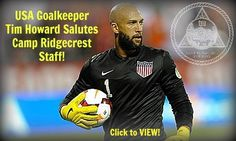 Watch the video sent by US goalkeeper Tim Howard to Camp Ridgecrest staff!