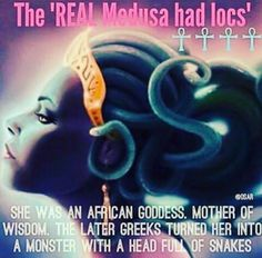"""kemetic-dreams: """"True Origin of Medusa – The lady with the snake hair? Or Dreadlocks? Medusa, a real woman, was the Afrikan serpent-goddess said to have worn a pouch around her waist containing live. African Culture, African American History, British History, African Goddess, African Mythology, Egyptian Mythology, Egyptian Goddess, Snake Hair, Black History Facts"""