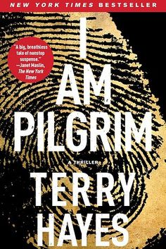 I Am Pilgrim by Terry Hayes   53 Books You Won't Be Able To Put Down