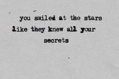 Like they knew all your secrets.