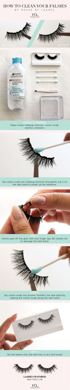 How To Clean Your False Lashes by. House of Lashes:   Products needed: Paper towel, makeup remover, cotton swab, alcohol, tweezers.  Step 1. Dip cotton swab into makeup remover and gently rub it on the lash band to break up the adhesive.    Step 2. Gently peel off the glue with your finger tips. Be careful not to damage the lash band.  Step 3. Dip cotton swab into alcohol. Disinfect the lash band by rubbing the cotton swap along the lash band.   Step 4. Set the lashes onto the lash tray to…