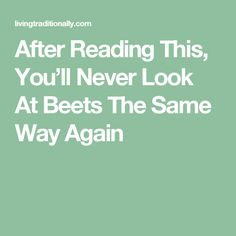 After Reading This, You'll Never Look At Beets The Same Way Again