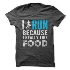 I Run Because I Really Like Food T-shirt, Hoodie. Great for anyone going up against a clock or running a race.