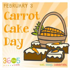 February 3 is National Carrot (Cake) Day Special Day Calendar, Wacky Holidays, Cake Day, Carrot Cake, Holiday Recipes, Carrots, February 3, Celebrities, Food
