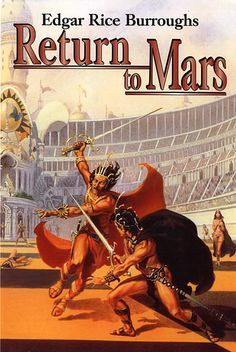 Michael Whelan, Return to Mars by Edgar Rice Burroughs. Omnibus of the first 3 Barsoom novels. Ace Books, Cool Books, Sci Fi Books, Science Fiction Books, Pulp Fiction, A Princess Of Mars, Orson Scott Card, Paperback Writer, Book Covers