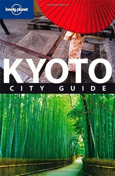 Lonely Planet Kyoto (City Travel Guide) - http://mylastminutevacations.com/lonely-planet-kyoto-city-travel-guide/