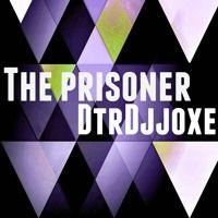 The Prisoner  DTRDJJOXΞ by ★DTRDJJOXΞ☆ on SoundCloud