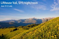 Enjoy the glorious #Vail summer this weekend for a stunning limited offer of $99/night/room: http://lifthousevail.com/specials