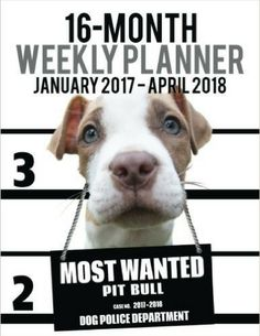 2017-2018 Weekly Planner for Dog lovers - Pit Bull lovers in particular! Adorable Most Wanted Pit Bull image graces the cover of this cute engagement calendar. Popular easy to use planner format shows a week-at-a-view to help keep you organized 7 days at a time. Calendar/planner covers 16 months (January 2017 -- April 2018). Helpful for anyone wanting to take charge of their time and manage their activities in 2017 and into 2018. Perfect for students and business...