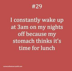 Yep! I remember this well! Never failed, anytime between 0200-0400 I would wake up absolutely starving.