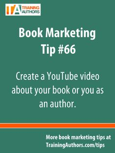 Book marketing tips - Create a YouTube video about your book or you as an author. This can be something simple like a vlog, or something more techy like a full blown book trailer.