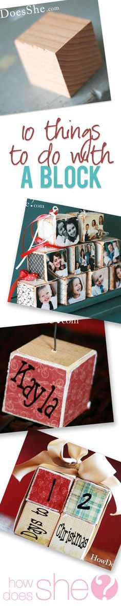10 things to do with a block. Great photo gifts to make.