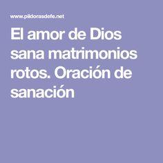 El amor de Dios sana matrimonios rotos. Oración de sanación