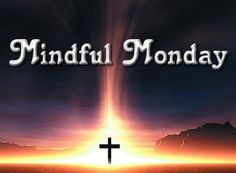 Mindful Monday for 2/22 - Anger - Mindful Monday devotion for 2/22/16 Be angry and sin not. Ephesians 4:26-27 exhorts that. Being angry isn't a sin in and of itself but it is a gateway to actions that are sin.  Don't let it fester.  Let it go. http://calvarycouponers.com/mindful-monday-for-222-anger/