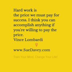 Are you willing to pay the price? xo www.SueDavey.com Train Your Mind. Change Your Life!