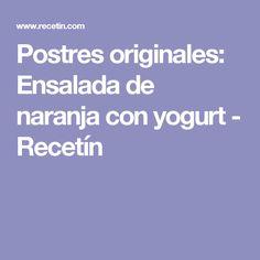 Postres originales: Ensalada de naranja con yogurt - Recetín