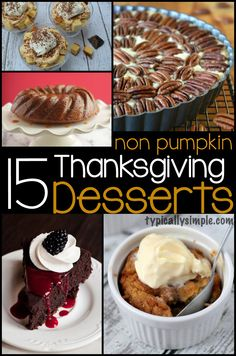 Delicious dessert ideas for Thanksgiving that are not a traditional pumpkin pie.