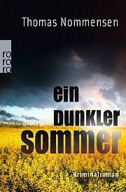 Der Auftakt zur Reihe um den jungen, hochsensiblen und eigenwilligen Hauptkommissar Arne Larsen. Ein dunkler Sommer von Thomas Nommensen