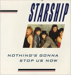 """""""Nothing's Gonna Stop Us Now"""" is a No. 1 hit song  co-written by Albert Hammond and DianeWarren,recorded   by the American rock band Starship.it hit No.1 in the Billboard Hot 100 on   April 4,1987 and reached No.1on the UK Singles Chart for four   weeks the following month and became the UK's 2nd biggest selling   single of 1987.  Lyrics http://www.metrolyrics.com/nothings-gonna-stop-us-now-lyrics-starship.html  Video http://www.youtube.com/watch?v=UBoQvhzeeCY"""