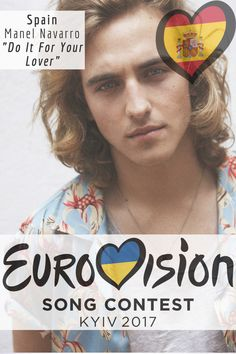 """Eurovision Song Contest Spain – """"Do It For Your Lover"""" By Manel Navarro Eurovision 2017, Tie Break, All Kinds Of Everything, Event Organiser, Pop Music, Singers, Blogging, Spain, Europe"""