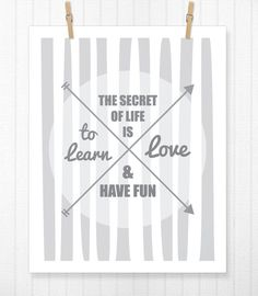 The Secret of Life is to Learn, Love and Have Fun, Typography, Love, Home Decor, Inspiration, Inspirational Quote, Wall Art, Arrow - 8x10