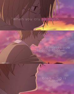 « Quand on pleure souvent, on se rend compte que c'est dur de respirer... » - Natsume Book of Friends