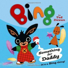 """Read """"Something For Daddy (Bing)"""" by Ted Dewan available from Rakuten Kobo. An exciting new relaunch of Ted Dewan's Bing books – resized and beautifully produced for the next generation of toddler. Bing Bunny, Ted, Blue Peter, Simple Stories, Early Learning, Story Time, Cool Kids, Fathers Day, Free Apps"""