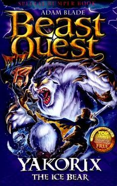 Beast Quest: Yakorix the Ice Bear by Adam Blade. Bumper Beast Quest adventures in which Tom and Elenna battle a legendary winter beast, the ice bear, Yakorix.