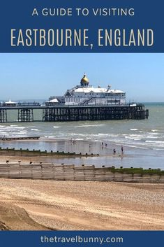 A guide to exploring Eastbourne, East Sussex. What to see and do in Eastbourne on England's south coast, where to stay, coastal walks, fortresses, piers and bandstands #Eastbourne #EastSussex #travelguide Travel Advice, Travel Guides, Travel Tips, Uk Bucket List, Uk Holidays, Weekend Breaks, Travel Companies, East Sussex, Holiday Destinations