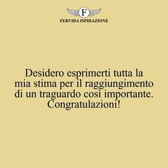 Desidero esprimerti tutta la mia stima per il raggiungimento di un traguardo così importante. Congratulazioni! #complimenti #congratulazioni #successo Ecards, Success, Memes, Psicologia, E Cards, Meme