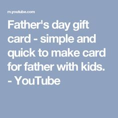 Father's day gift card - simple and quick to make card for father with kids. - YouTube