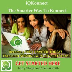 Time is running out to become a FIRST INVITER with iQKonnect! Become a FIRST INVITER TODAY!  Then start SHARING with all your friends! http://l9app.com/melissasmith