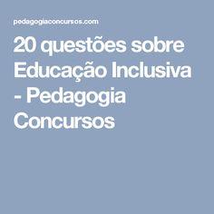 20 questões sobre Educação Inclusiva - Pedagogia Concursos