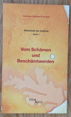 VOM SCHÄMEN UND BESCHÄMTWERDEN Udo Baer Affenkönig Verlag 2005