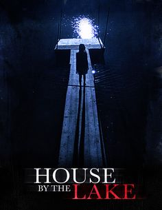 House by the Lake (2017) - Ardan Movies
