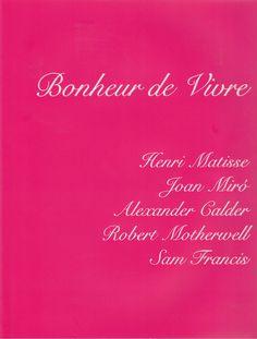Bonheur de Vivre Exhibition catalogue - 2016