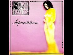 """Siouxsie And The Banshees - """"The Ghost In You""""      (This was off of their 1991 album, """"Superstition"""". I <3 this song.)"""