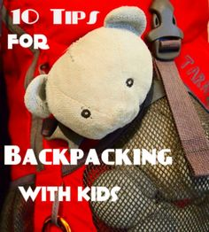 Backpacking with kids. Family travel, with backpacks! All the best tips and…